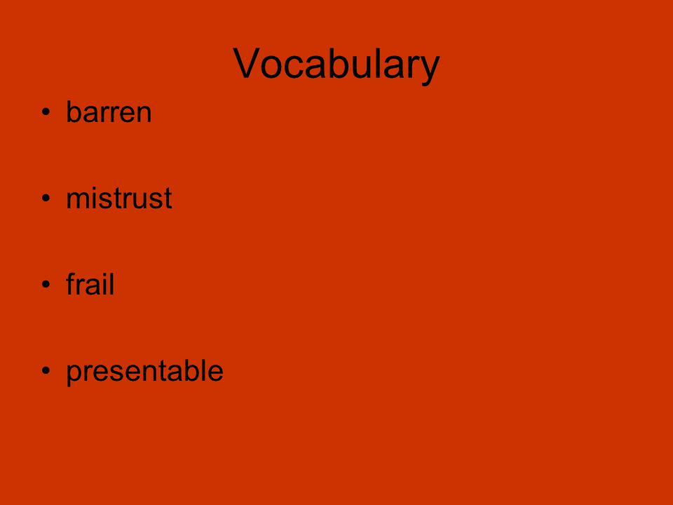 Vocabulary barren mistrust frail presentable