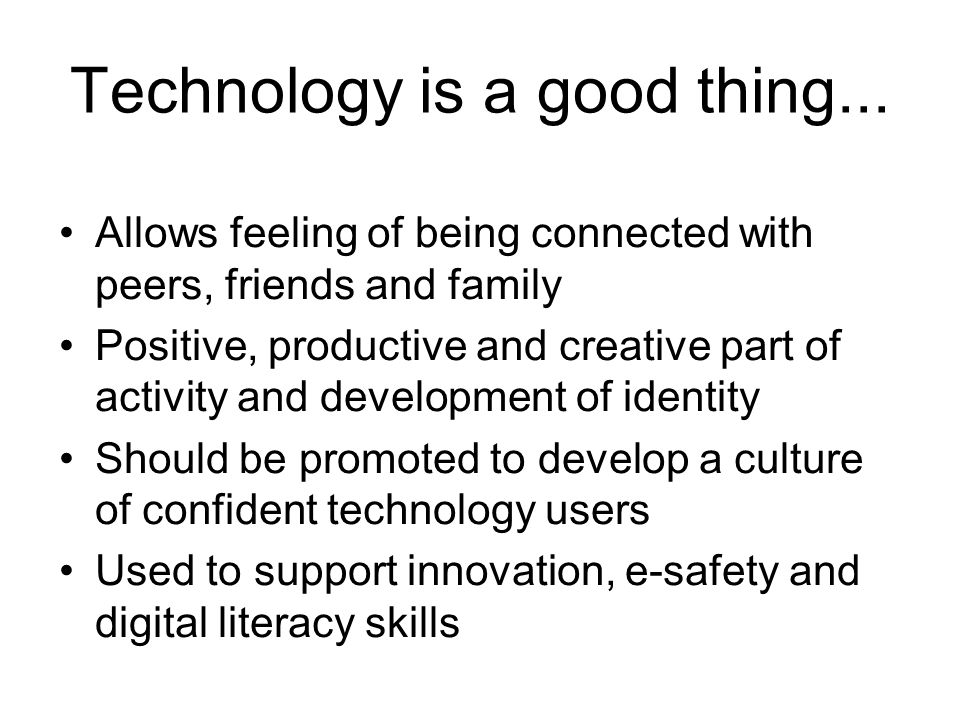 Technology is a good thing...
