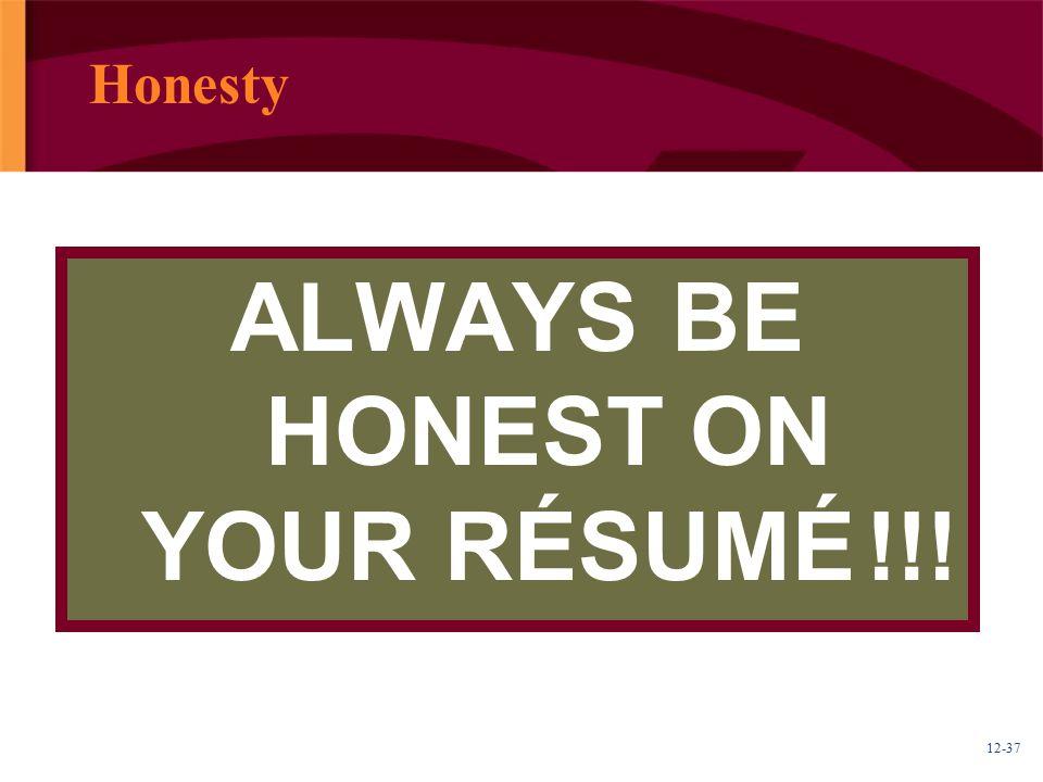 12-37 Honesty ALWAYS BE HONEST ON YOUR RÉSUMÉ !!!