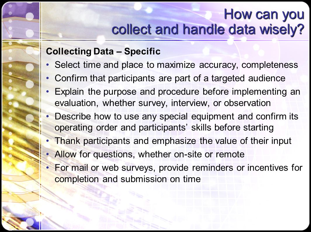 How can you collect and handle data wisely.
