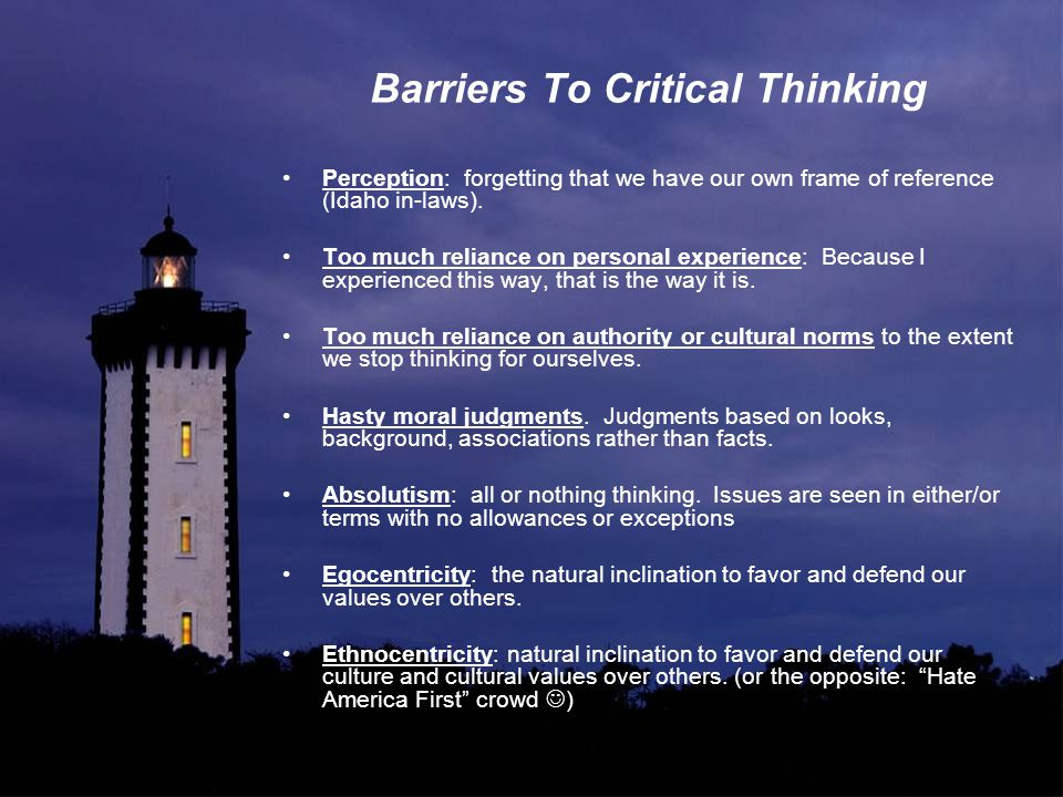 Barriers To Critical Thinking Perception: forgetting that we have our own frame of reference (Idaho in-laws).