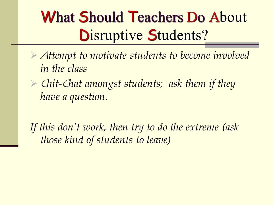 What Should Teachers Do About Disruptive Students.