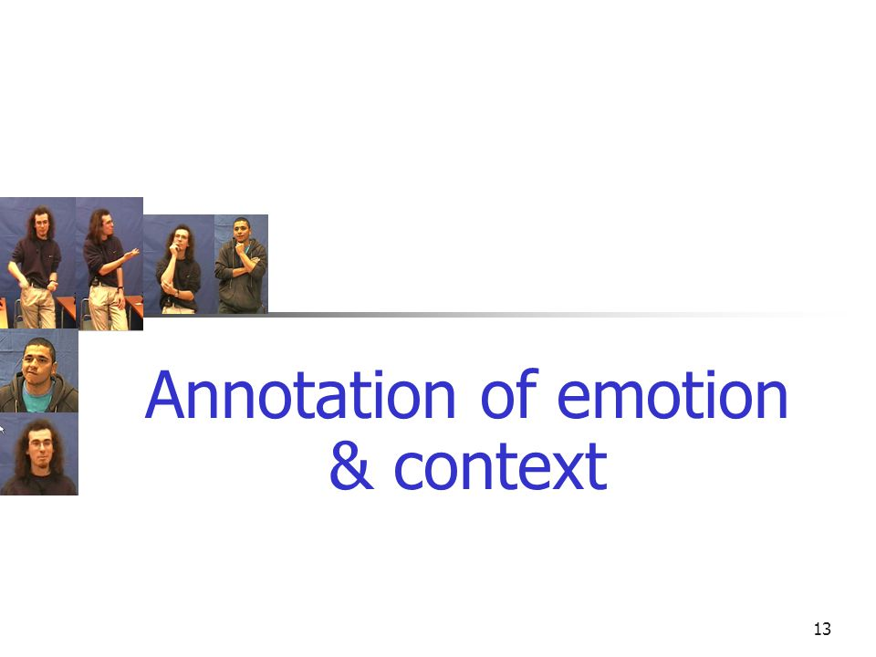 (a)(b)(c)(d)(a)(b)(c)(d) 13 Annotation of emotion & context