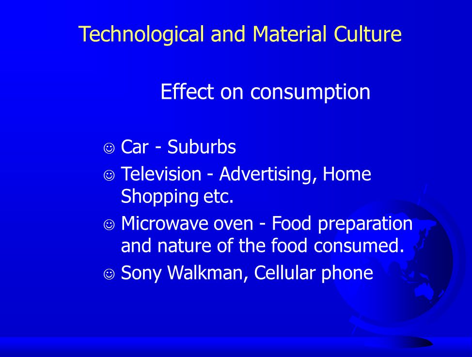 Effect on consumption J Car - Suburbs J Television - Advertising, Home Shopping etc. J Microwave oven - Food preparation and nature of the food consum