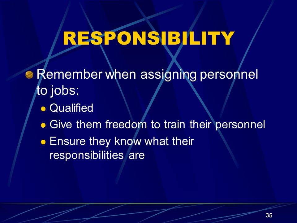 34 RESPONSIBILITY LPO's responsibilities: Assist the DO in watch and liberty list Assist in assigning personnel to cleaning duties Prepare and submit supply reqs to DO.