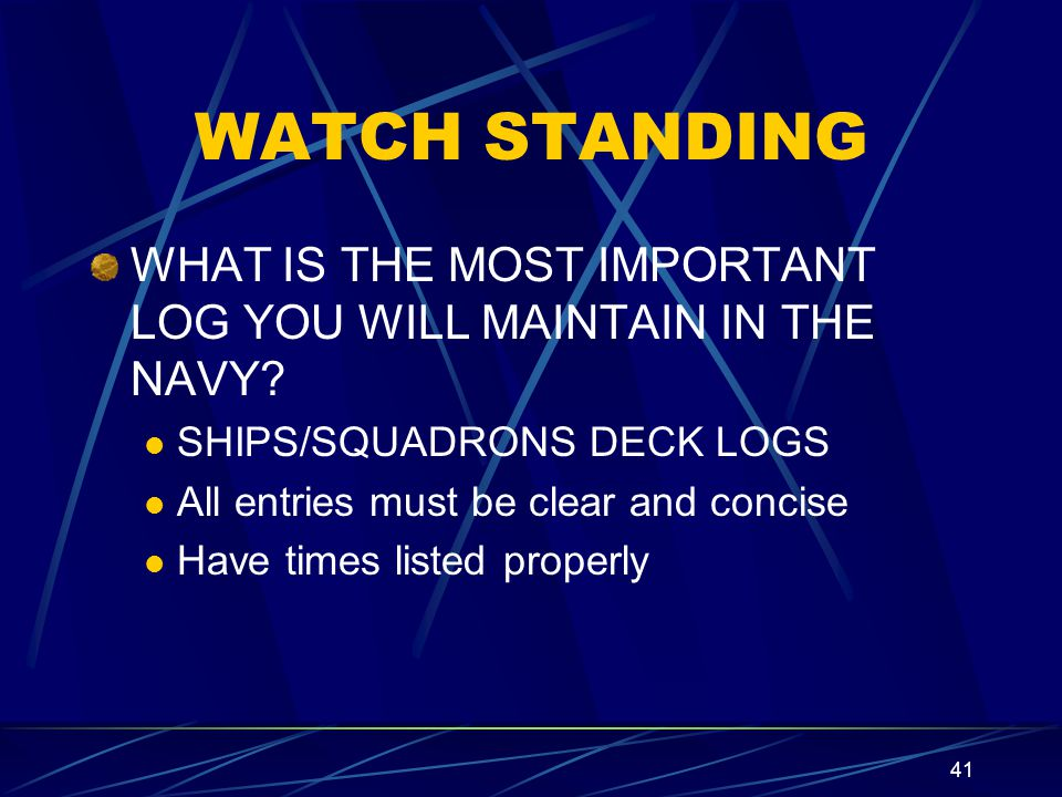 40 WATCH STANDING Know your communications systems: Navy uses: 1MC SOUND POWERED TELEPHONES VOICE TUBES PNEUMATIC TUBES SHIPS PHONES