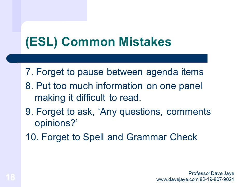 Professor Dave Jaye www.davejaye.com 82-19-807-9024 17 (ESL) Common Mistakes forgetting to 1.