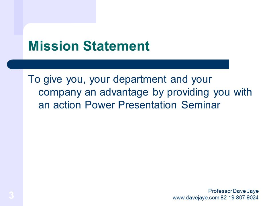 Professor Dave Jaye www.davejaye.com 82-19-807-9024 3 Mission Statement To give you, your department and your company an advantage by providing you with an action Power Presentation Seminar