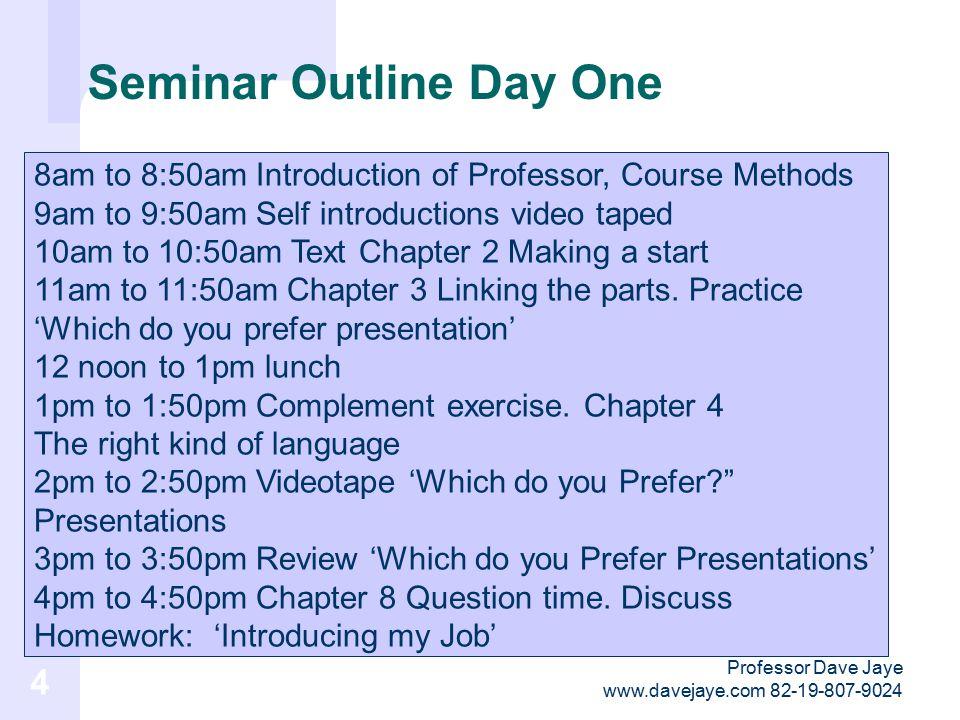 Professor Dave Jaye www.davejaye.com 82-19-807-9024 24 Plan the Presentation S.P.A.M.