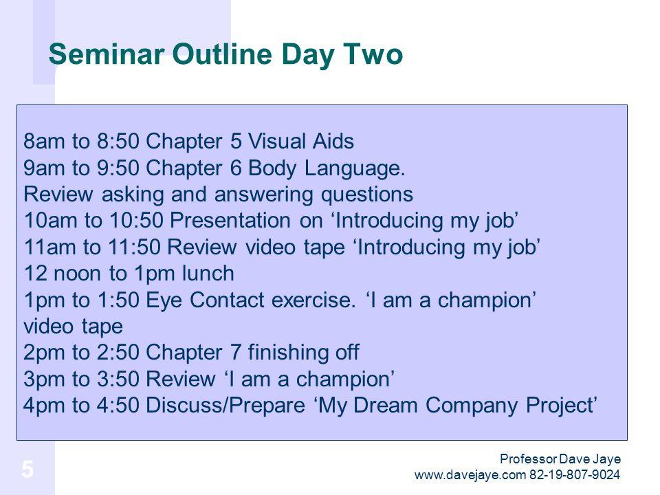 Professor Dave Jaye www.davejaye.com 82-19-807-9024 25 When you prepare your presentation 1.