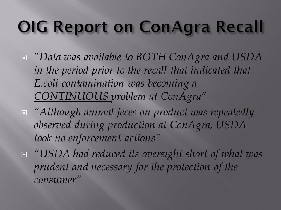 " "" Data was available to BOTH ConAgra and USDA in the period prior to the recall that indicated that E.coli contamination was becoming a CONTINUOUS p"