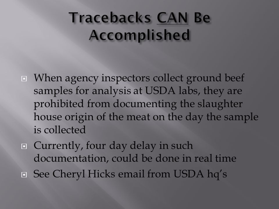 When agency inspectors collect ground beef samples for analysis at USDA labs, they are prohibited from documenting the slaughter house origin of the