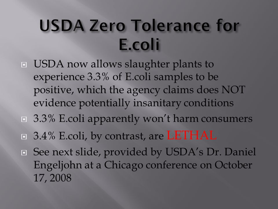  USDA now allows slaughter plants to experience 3.3% of E.coli samples to be positive, which the agency claims does NOT evidence potentially insanita