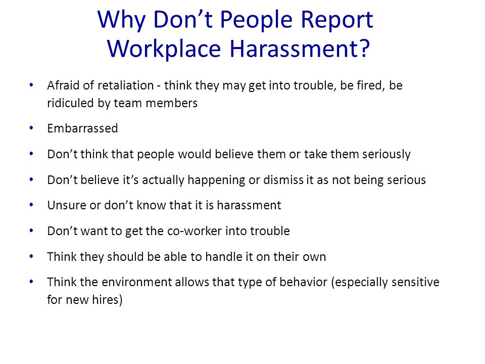 Why Don't People Report Workplace Harassment.