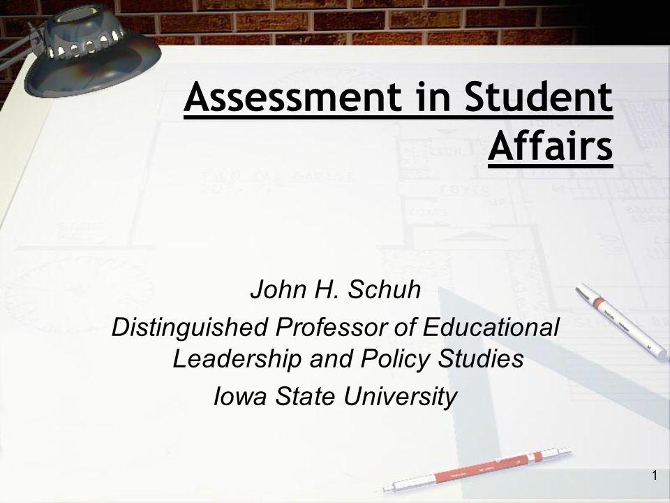 1 Assessment in Student Affairs John H.