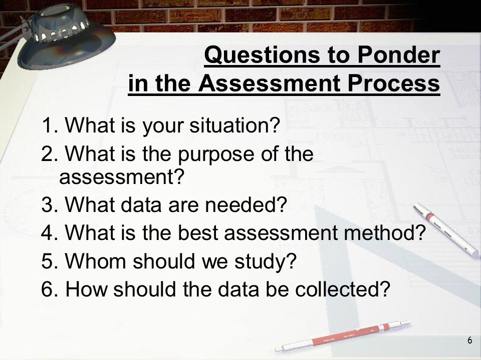 57 Developing Good Assessment Questions Comprehension: –Are questions phrased clearly and unambiguously.