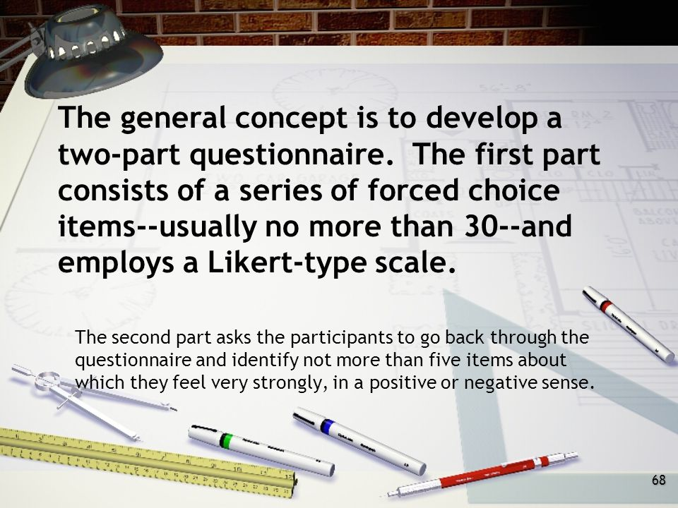 68 The general concept is to develop a two-part questionnaire.
