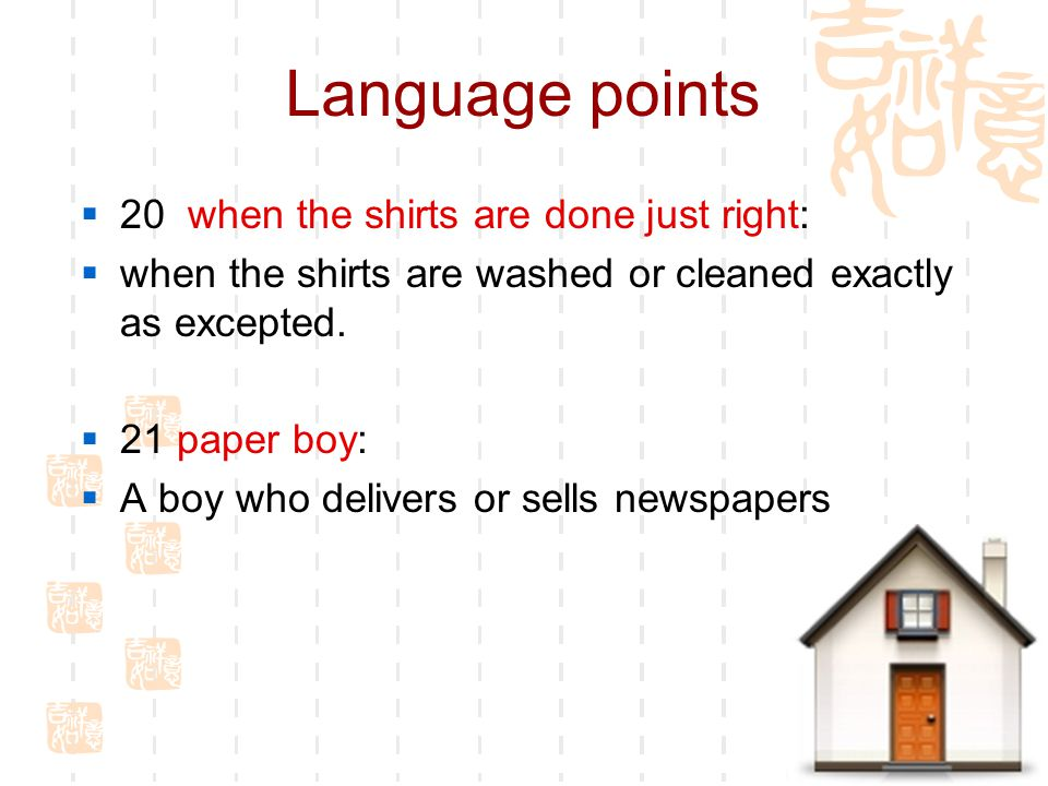 Language points  20 when the shirts are done just right:  when the shirts are washed or cleaned exactly as excepted.