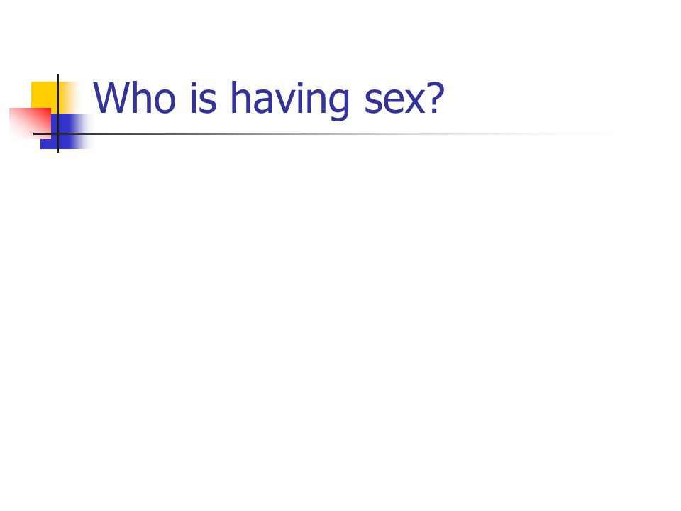 Who is having sex?