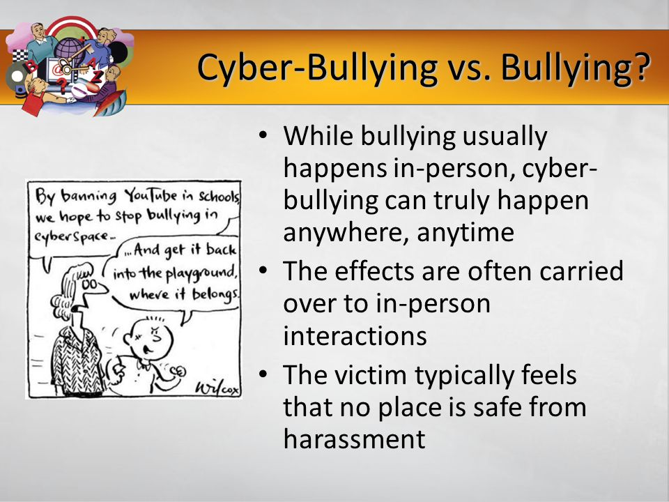Cyber-Bullying vs. Bullying.