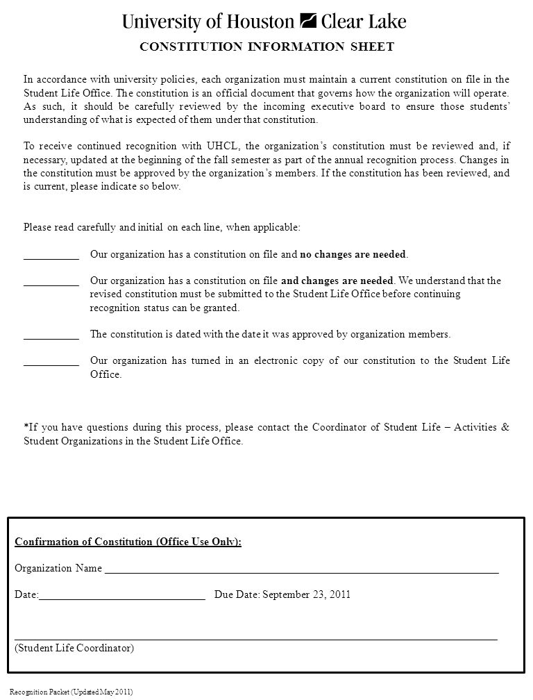 CONSTITUTION INFORMATION SHEET In accordance with university policies, each organization must maintain a current constitution on file in the Student Life Office.