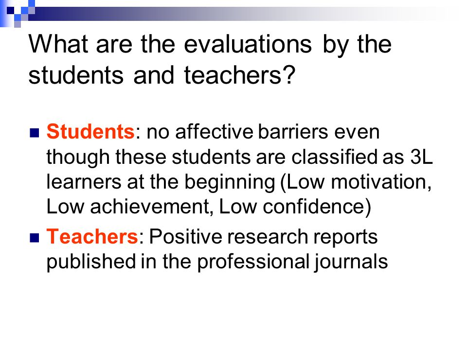 What are the evaluations by the students and teachers.