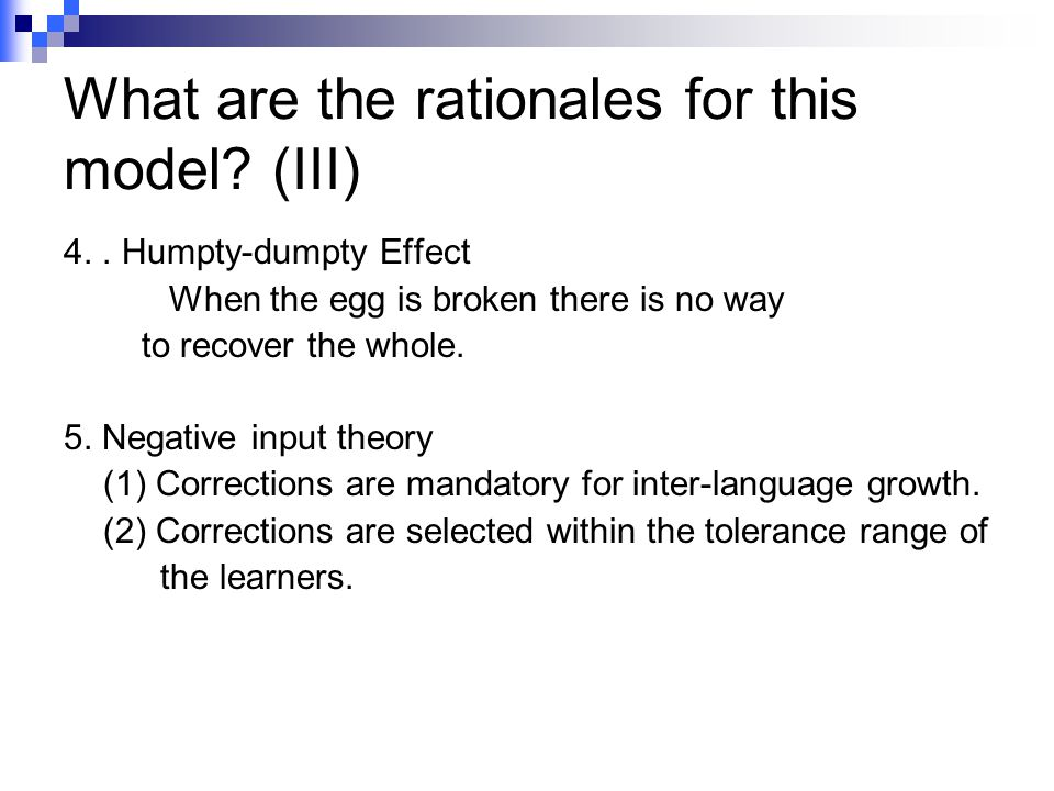 What are the rationales for this model. (III) 4..