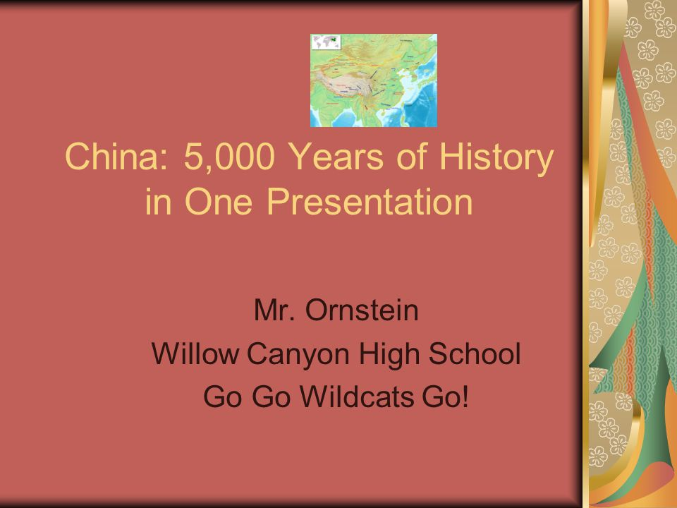 China: 5,000 Years of History in One Presentation Mr.