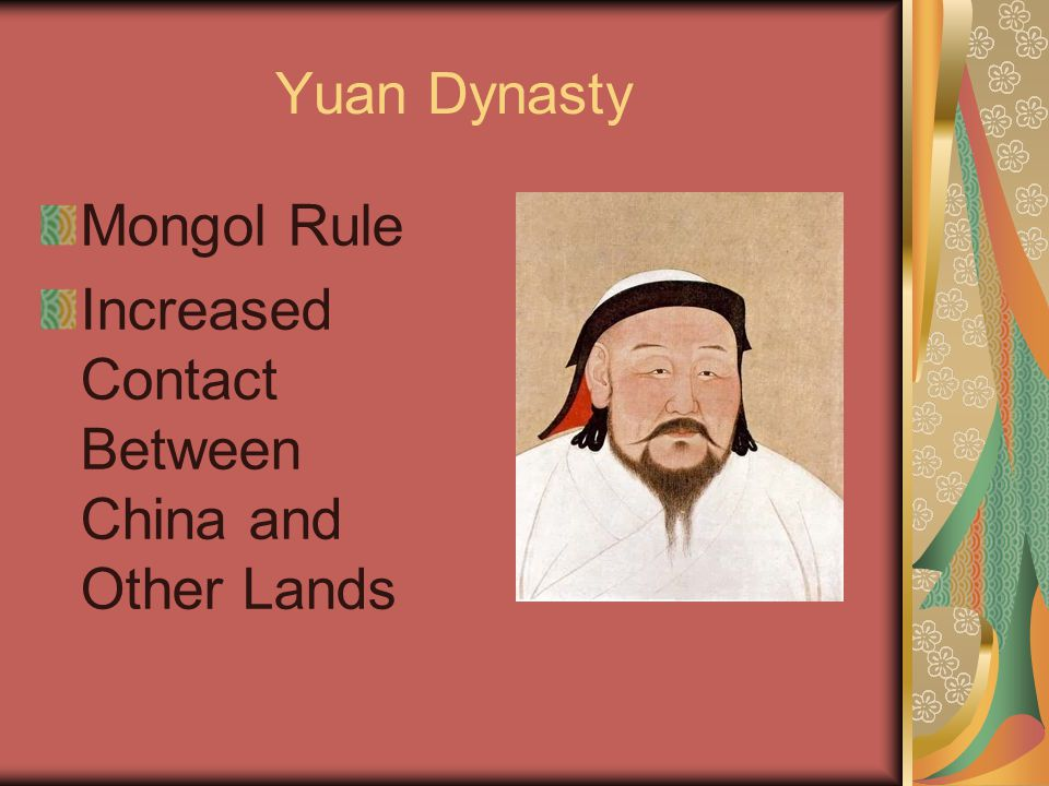 Yuan Dynasty Mongol Rule Increased Contact Between China and Other Lands