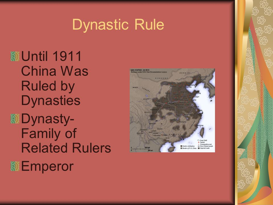 Dynastic Rule Until 1911 China Was Ruled by Dynasties Dynasty- Family of Related Rulers Emperor