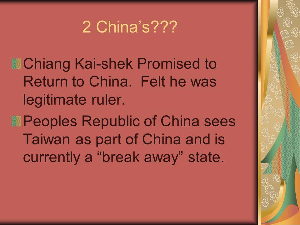2 China's??. Chiang Kai-shek Promised to Return to China.