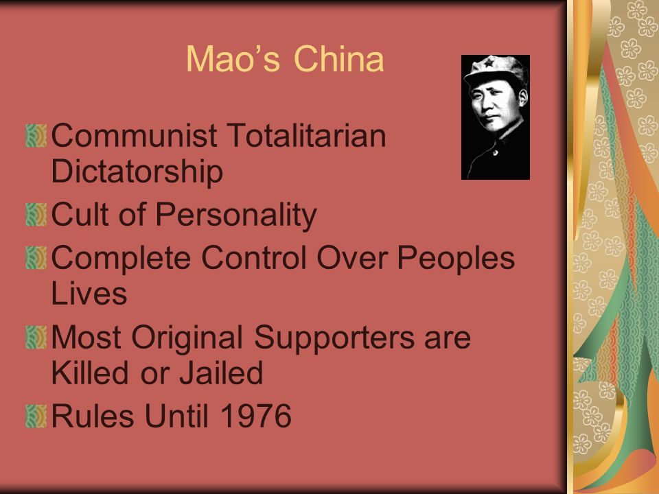 Mao's China Communist Totalitarian Dictatorship Cult of Personality Complete Control Over Peoples Lives Most Original Supporters are Killed or Jailed Rules Until 1976