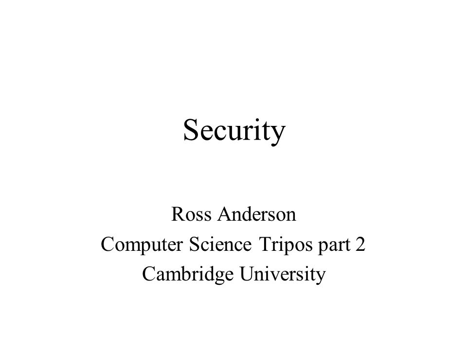 Security Ross Anderson Computer Science Tripos part 2 Cambridge University