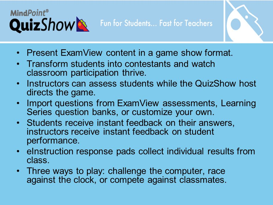 Present ExamView content in a game show format.