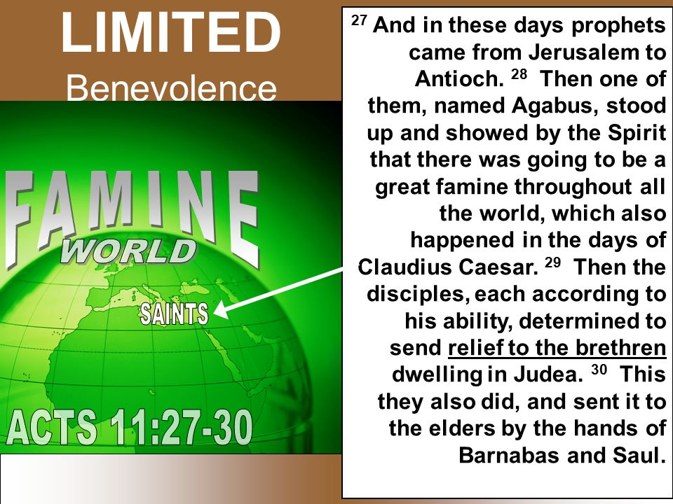 LIMITED Benevolence 27 And in these days prophets came from Jerusalem to Antioch.