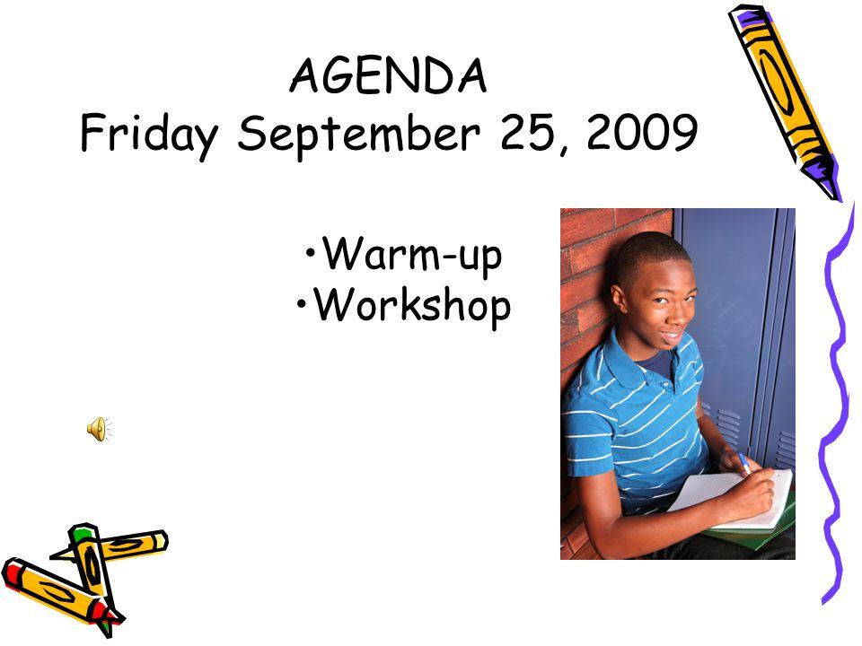 AGENDA Friday September 25, 2009 Warm-up Workshop