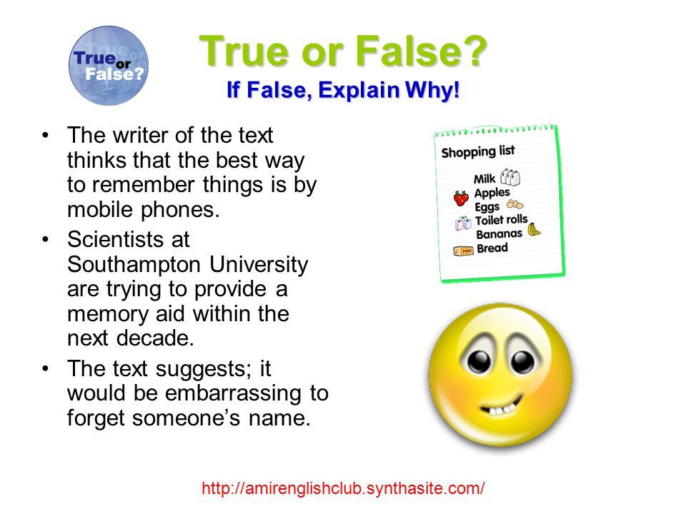 True or False. If False, Explain Why.
