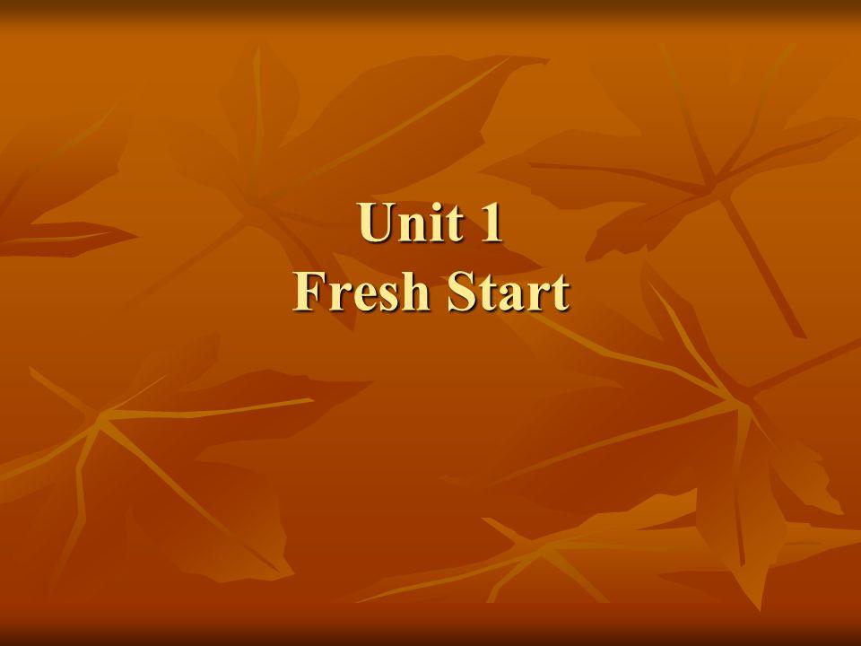 Unit 1 Fresh Start