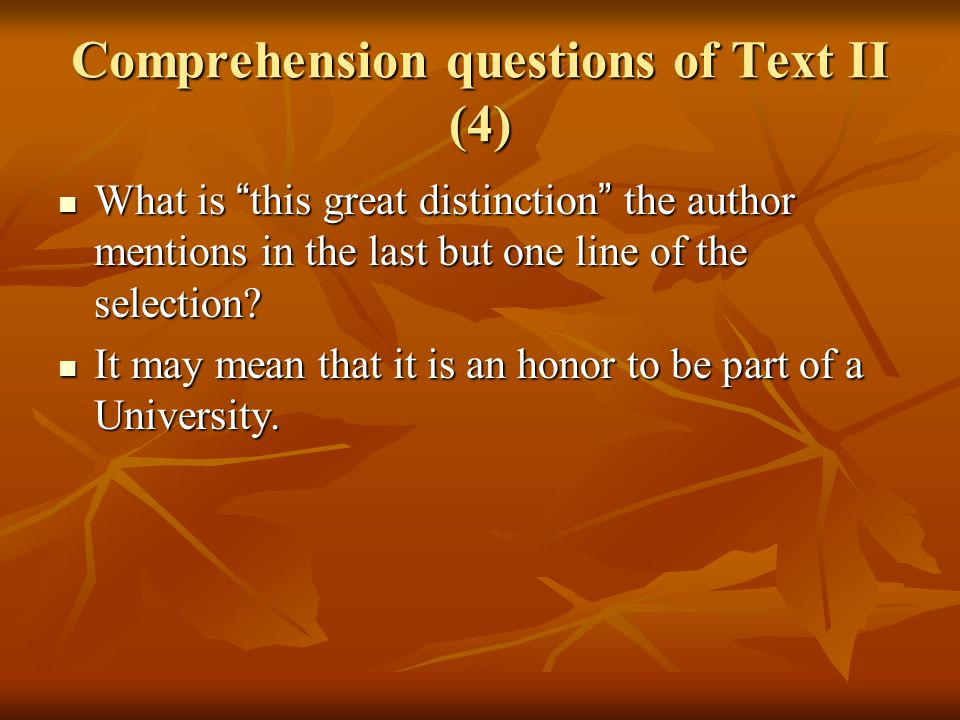 "Comprehension questions of Text II (4) What is "" this great distinction "" the author mentions in the last but one line of the selection? What is "" thi"