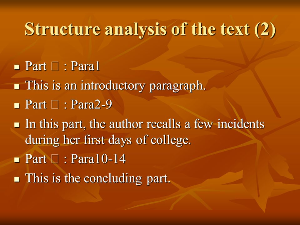 Structure analysis of the text (2) Part Ⅰ : Para1 Part Ⅰ : Para1 This is an introductory paragraph. This is an introductory paragraph. Part Ⅱ : Para2-