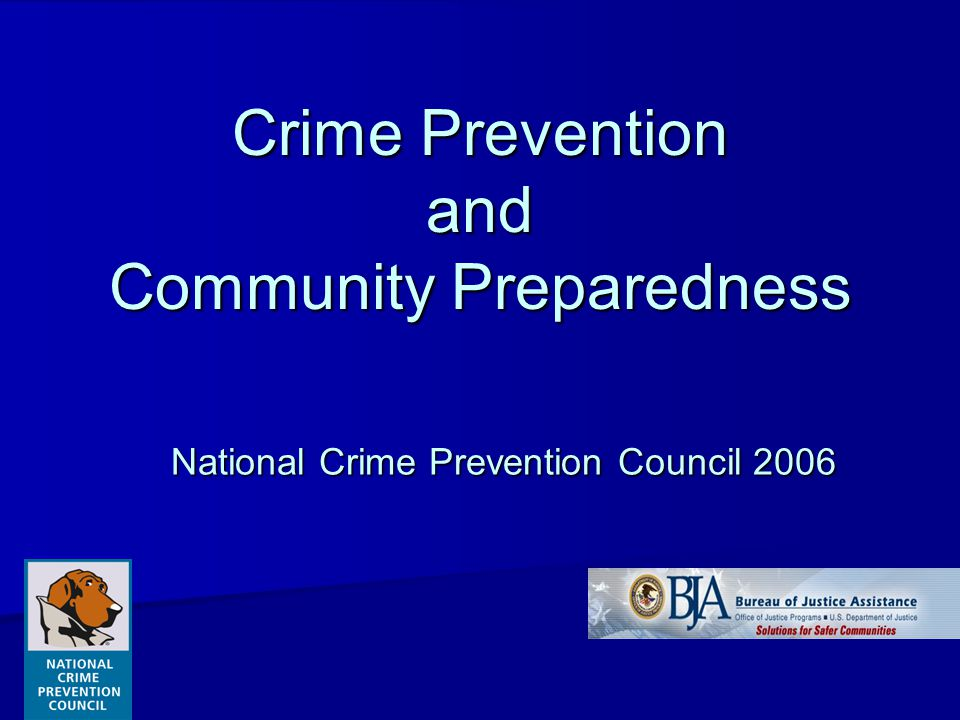 Crime Prevention and Community Preparedness National Crime Prevention Council 2006