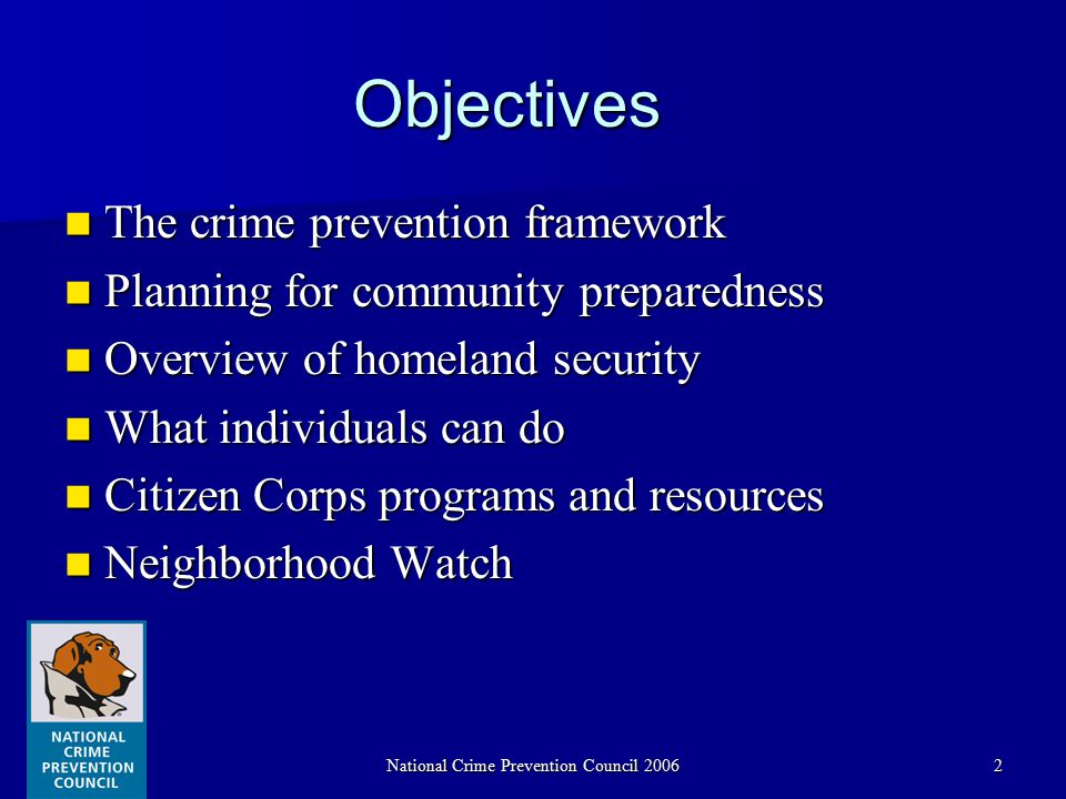 2 Objectives The crime prevention framework The crime prevention framework Planning for community preparedness Planning for community preparedness Ove