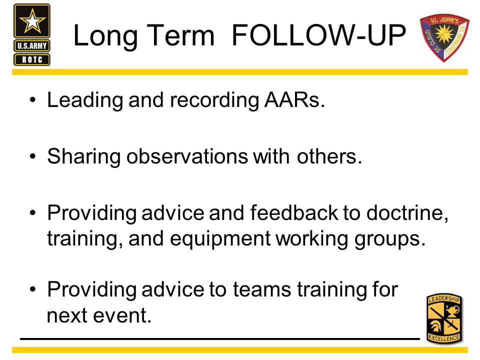 Long Term FOLLOW-UP Leading and recording AARs. Sharing observations with others.