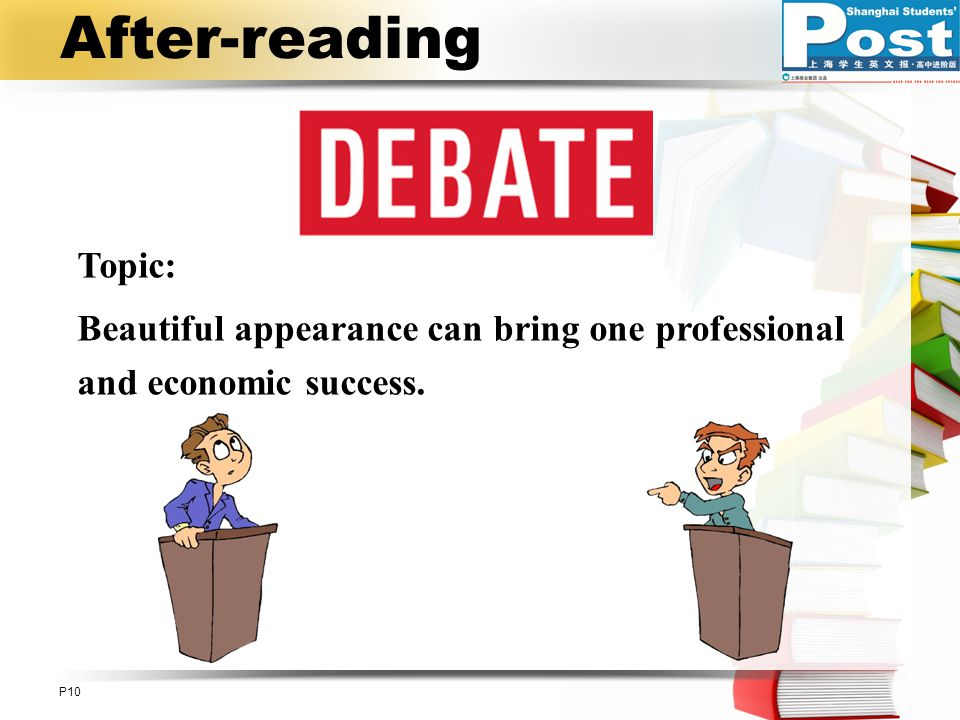 After-reading P10 Topic: Beautiful appearance can bring one professional and economic success.