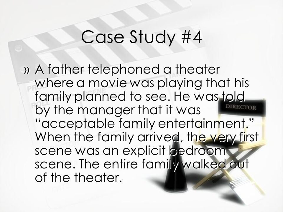 Case Study #4 »A father telephoned a theater where a movie was playing that his family planned to see.