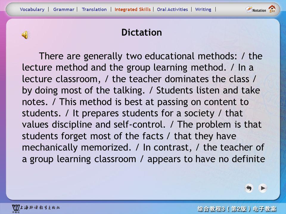 Consolidation Activities- Dictation VocabularyTranslationIntegrated SkillsOral ActivitiesWritingGrammar Dictation You will hear a passage read three t