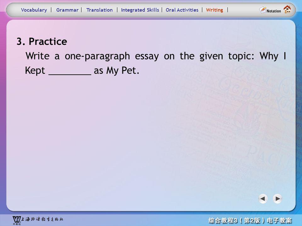 Consolidation Activities- Writing4 VocabularyTranslationIntegrated SkillsOral ActivitiesWritingGrammar The sample is a one-paragraph essay. Sentence ①