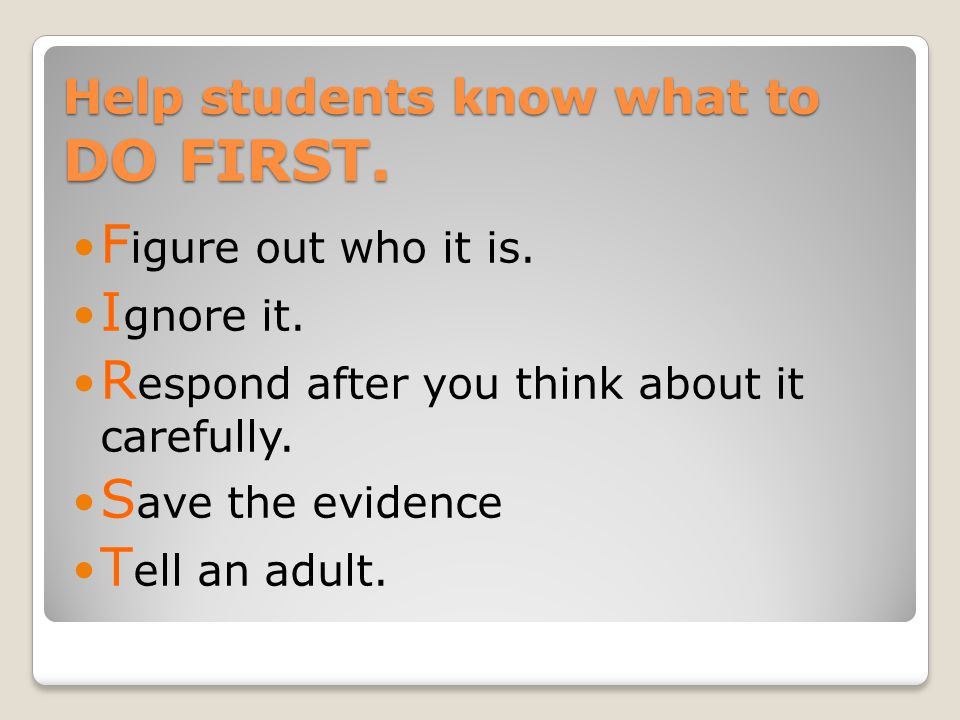 Help students know what to DO FIRST. F igure out who it is.