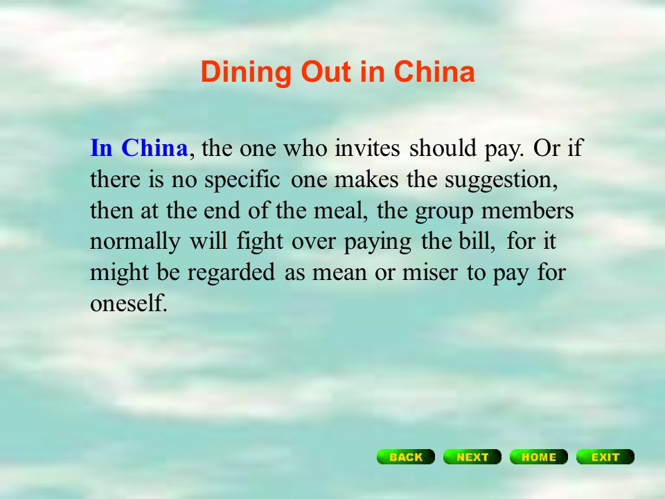 Dining Out in the West Why go Dutch? To grab the bill when with friends and refuse to let them contribute may seem to suggest that they are too poor t