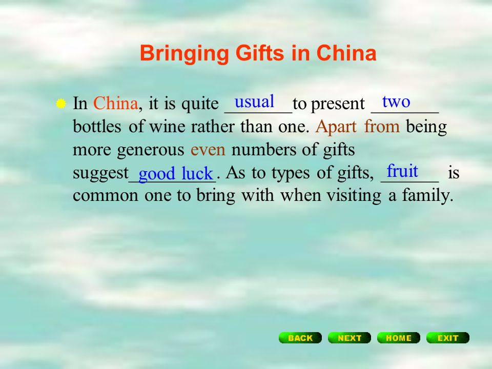 Questions:  What to take in the West or in China when visiting friends?  How are the gifts accepted in the West?  How are the gifts accepted in Chi